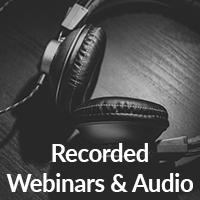 Recorded Webinars and Audio