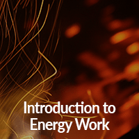 Introduction to Energy Work